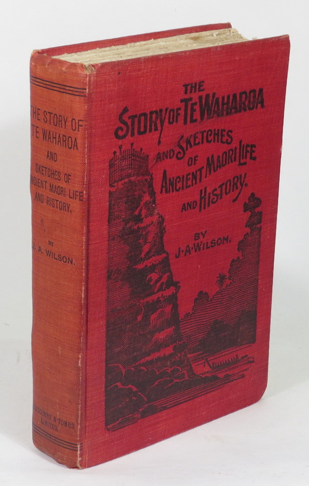 Image for The Story of Te Waharoa -A Chapter in Early New Zealand History - Together with - Sketches of Ancient Maori Life and History