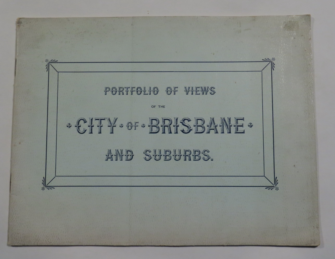 Image for A Portfolio of Photographs of The City of Brisbane and Suburbs. Panoramic Views and Illustrations of the Public Buildings, Principal Thoroughfares and Notable Places of Interest