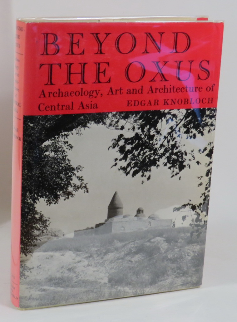 Image for Beyond the Oxus - Archaeology, Art and Architecture of Central Asia