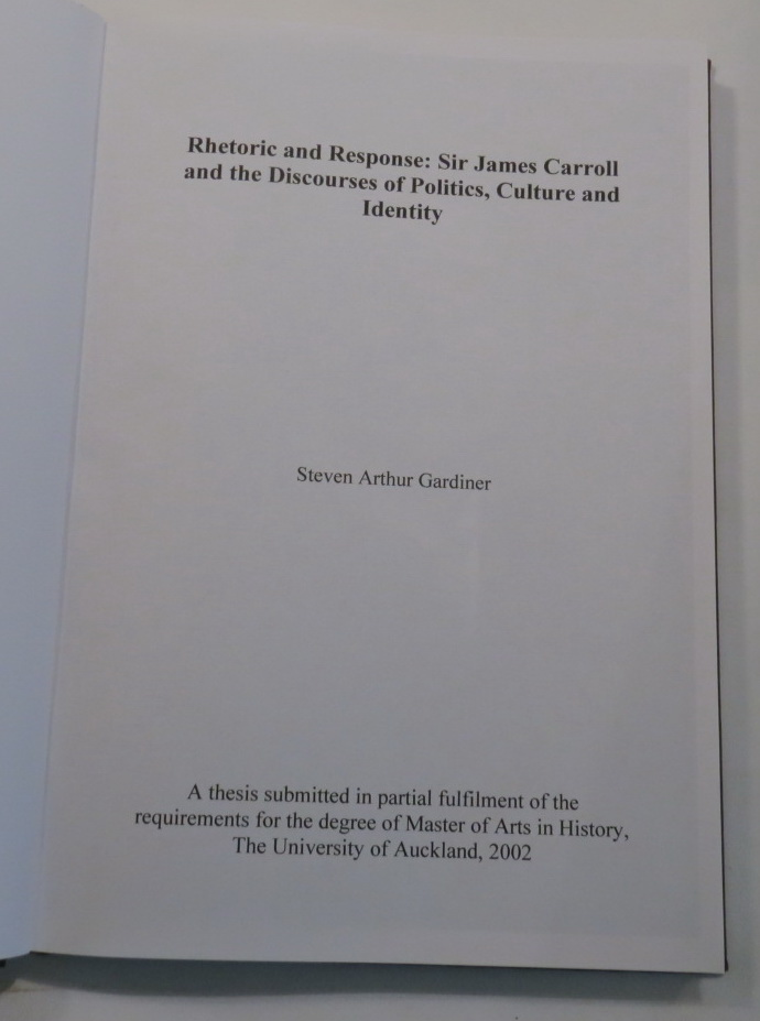 Image for Rhetoric and Response: Sir James Carroll and the Discourses of Politics, Culture and Identity [MA Thesis, History, University of Auckland]