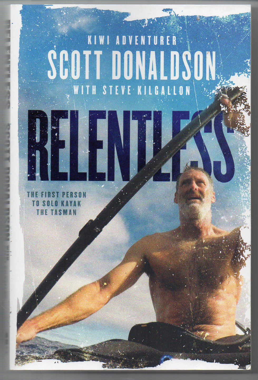Image for Relentless - The First Person to Solo Kayak the Tasman