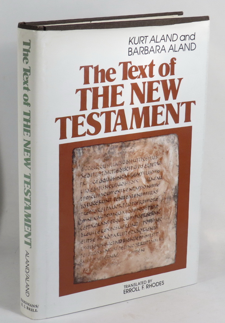 Image for The Text of the New Testament - An Introduction to the Critical Editions and to the Theory and Practice of Modern Textual Criticism