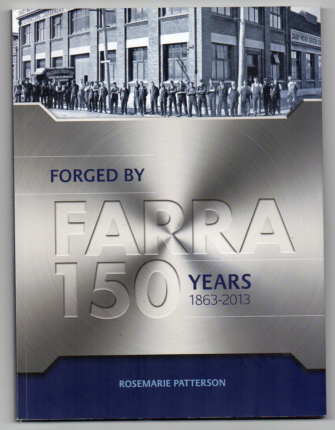 Image for Forged by Farra - 150 Years 1863-2013