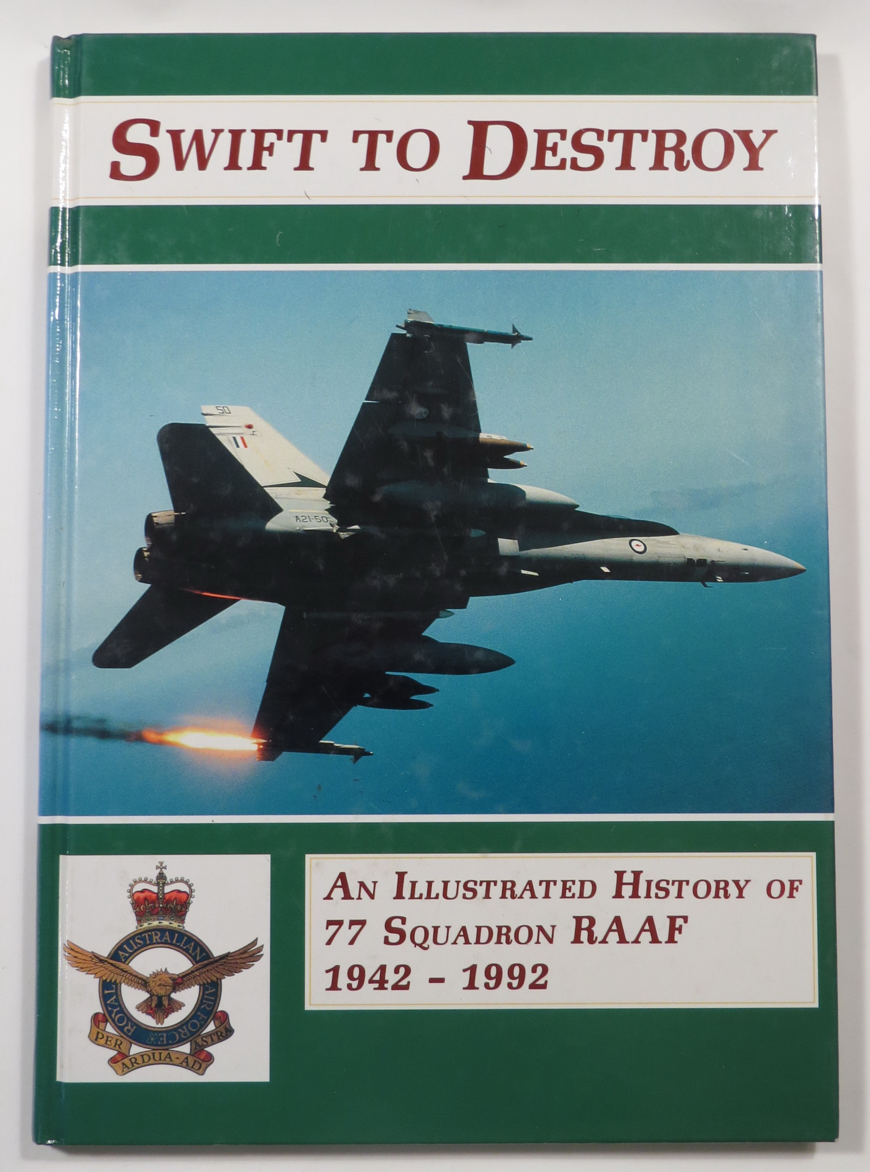 Image for 'Swift to Destroy' - An Illustrated History of 77 Squadron RAAF 1942-1992