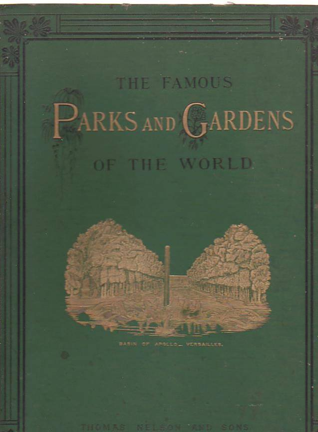 Image for The Famous Parks And Gardens Of The World: Described And Illustrated