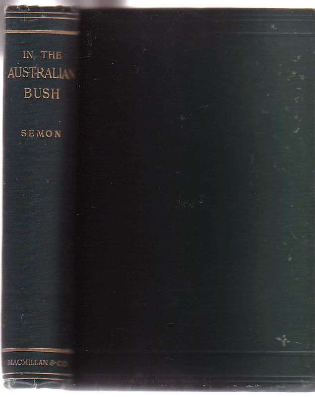 Image for In the Australian Bush and on the Coast of the Coral Sea: Being the Experiences and Observations of a Naturalist in Australia, New Guinea and the Moluccas