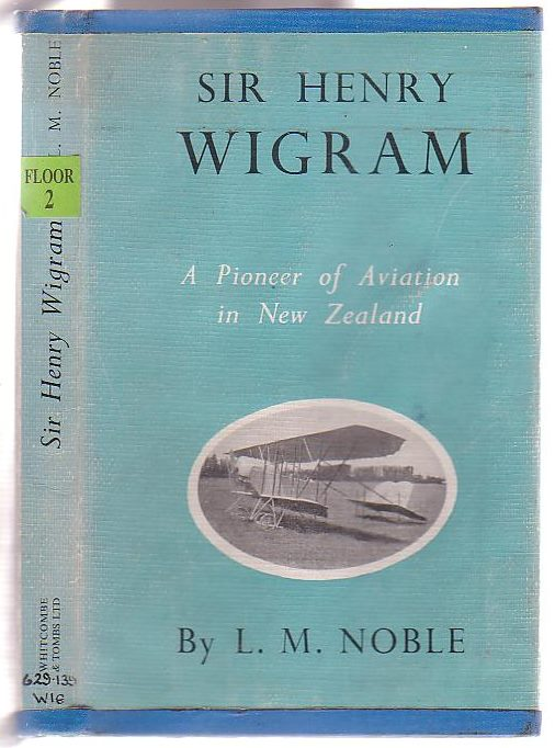 Image for Sir Henry Wigram: Pioneer of New Zealand Aviation