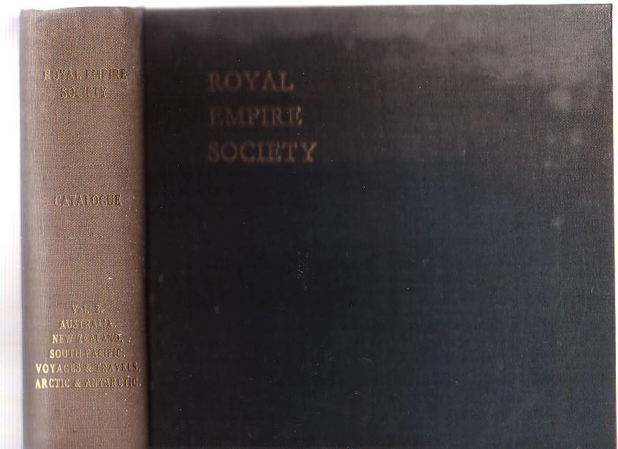 Image for Subject Catalogue of the Library of the Royal Empire Society [...] Volume Two - The Commonwealth of Australia, The Dominion of New Zealand, The South Pacific, General Voyages and Travels, and Arctic and Antarctic Regions