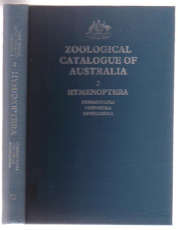 Image for Zoological Catalogue of Australia. Volume 2 Hymenoptera: Formicoidea, Vespoidea and Sphecoidea.