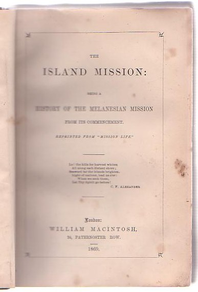 "Image for The Island Mission: Being a History of the Melanesian Mission from its Commencement. Reprinted from ""Mission Life."""