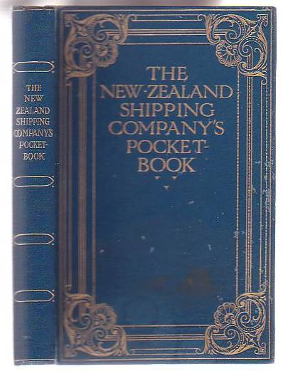 Image for The New Zealand Shipping Company's Pocket Book An Interesting Guide for Passengers by the Company's Steamers, and Containing Information of General Interest to all Travellers to the Dominion