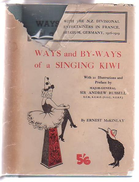 Image for Ways and By-Ways of a Singing Kiwi: with the N. Z. Divisional Entertainers in France