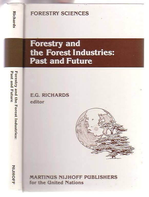 Image for Forestry and the Forest Industries: Past and Future Major developments in the forest and forest industry sector since 1947 in Europe, the USSR and North America