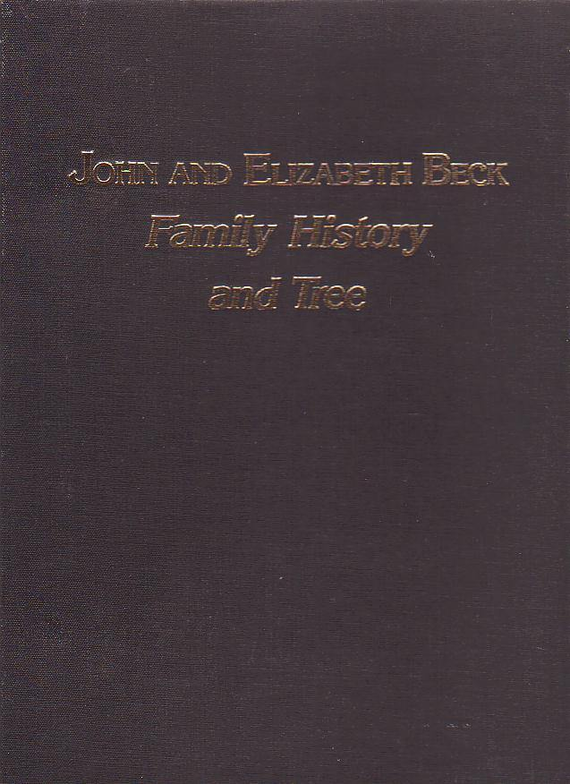Image for John and Elizabeth Beck: Family History and Tree