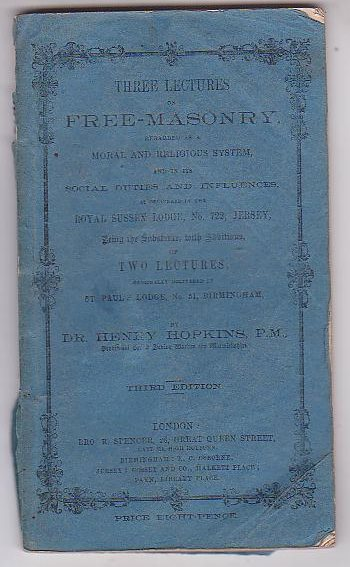Image for Three Lectures on Free-Masonry, regarded as a Moral and Religious System, and in its Social Duties and Influences [...]