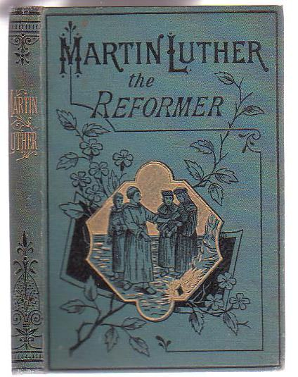 Image for Martin Luther the Reformer