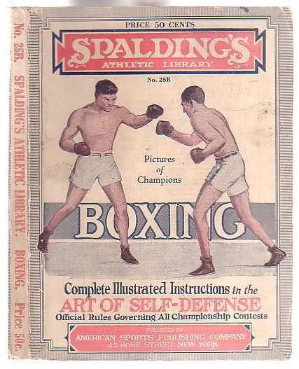 Image for Boxing: A Guide to the Manly Art of Self Defense, giving accurate instructions for becoming proficient in the Science of Boxing. Spalding's Athletic Library No. 25B.