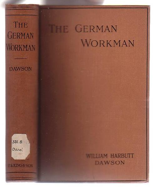 Image for The German Workman: A Study in National Efficiency