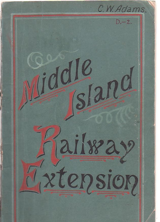 Image for 1883. New Zealand. Middle Island Railway Extension. Report of Commission Appointed October 24, 1882. Presented to both Houses of the General Assembly by Command of his Excellency.