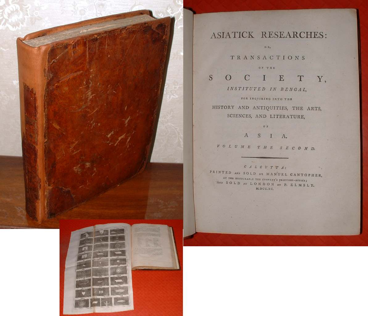 Asiatick Researches: Or, Transactions of the Society, Instituted in Bengal, for Inquiring  into the History and Antiquities, the Arts, Sciences, and Literature, of Asia. Volume the Second.