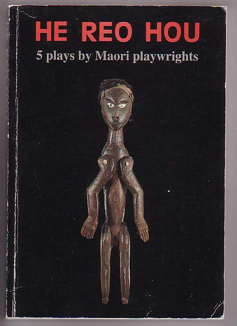 Image for He Reo Hou: 5 plays by Maori playwrights