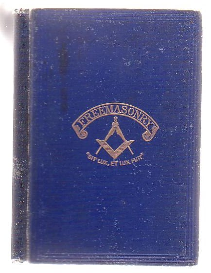 Image for Freemasonry. An Account of the Early History of Freemasonry in England. With Illustrations Of The Principles And Precepts Advocated By That Institution