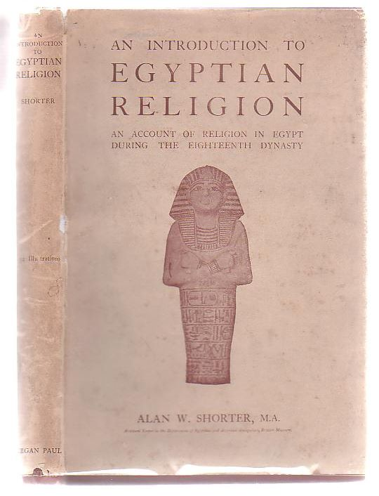 Image for An Introduction To Egyptian Religion: An Account Of Religion In Egypt During The Eighteenth Dynasty