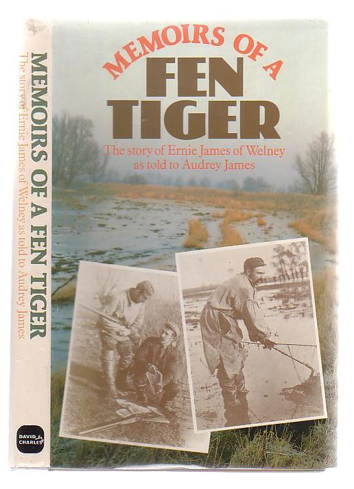 Image for Memoirs Of A Fen Tiger The Story Of Ernie James of Welney as told to Audrey James.