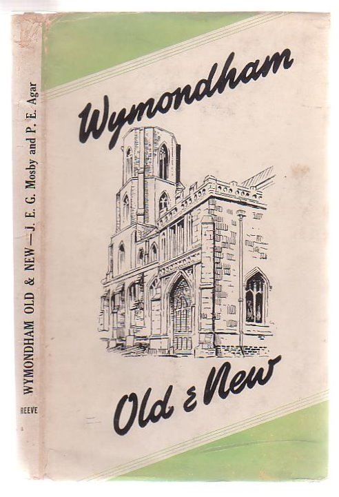Image for Wymondham Old And New A Survey Of Its Town And Parish With Rambles Further Afield.