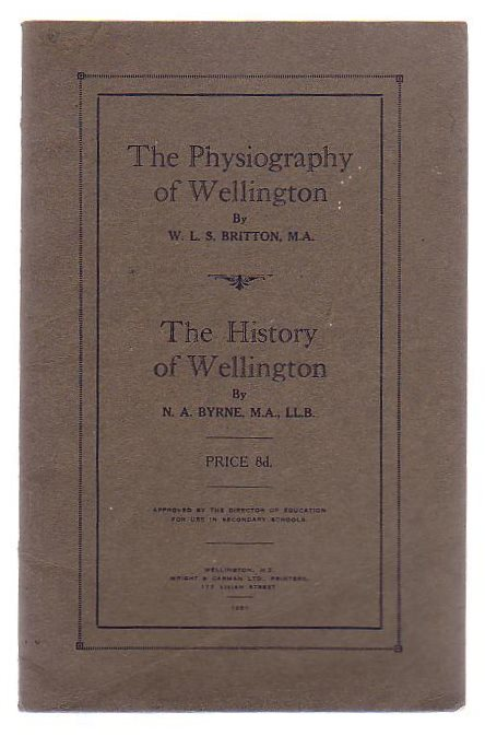 Image for The Physiography Of Wellington [plus] The History Of Wellington