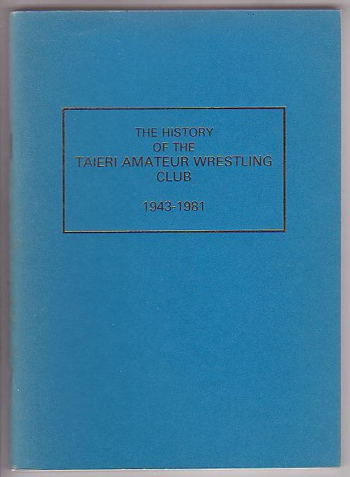 Image for The History of the Taieri Amateur Wrestling Club 1943-1981