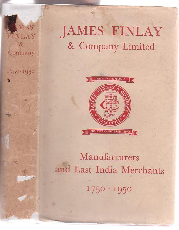 Image for James Finlay & Company Limited Manufacturers And East India Merchants 1750 - 1950