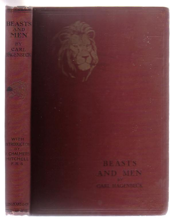 Image for Beasts And Men Being Carl Hagenbeck's Experiences For Half A Century Among Wild Animals