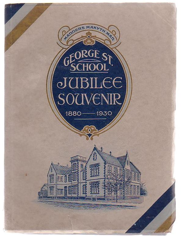 Image for George Street School Jubilee Souvenir and Report Of Jubilee Celebrations April 19, 20, 21, 22 and 23, 1930