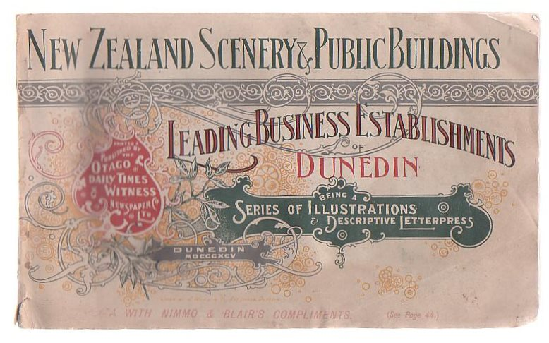 Image for New Zealand Scenery And Public Buildings. Leading Business Establishments Of Dunedin Being A Series Of Illustrations And Descriptive Letterpress