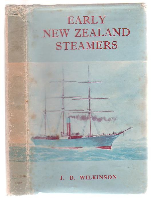 Image for Early New Zealand Steamers Volume I The Pioneering Years (1840 - 1861)