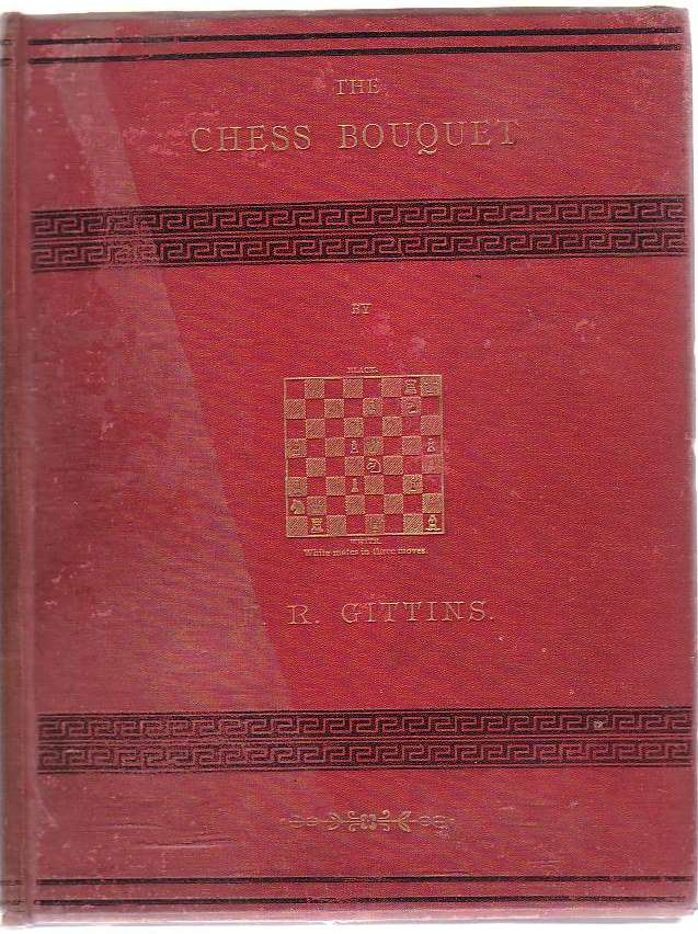 Image for The Chess Bouquet; Or, The Book Of The British Composers Of Chess Problems