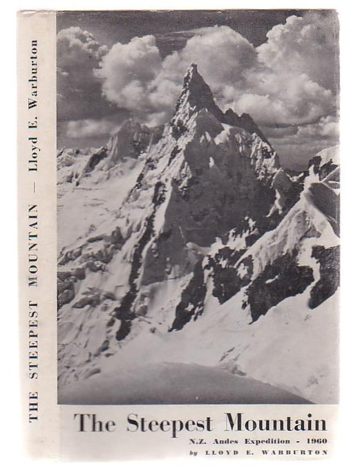 Image for The Steepest Mountain N.Z. Andes Expedition, 1960