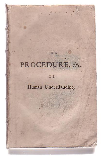 Image for The Procedure, Extent, And Limits Of Human Understanding