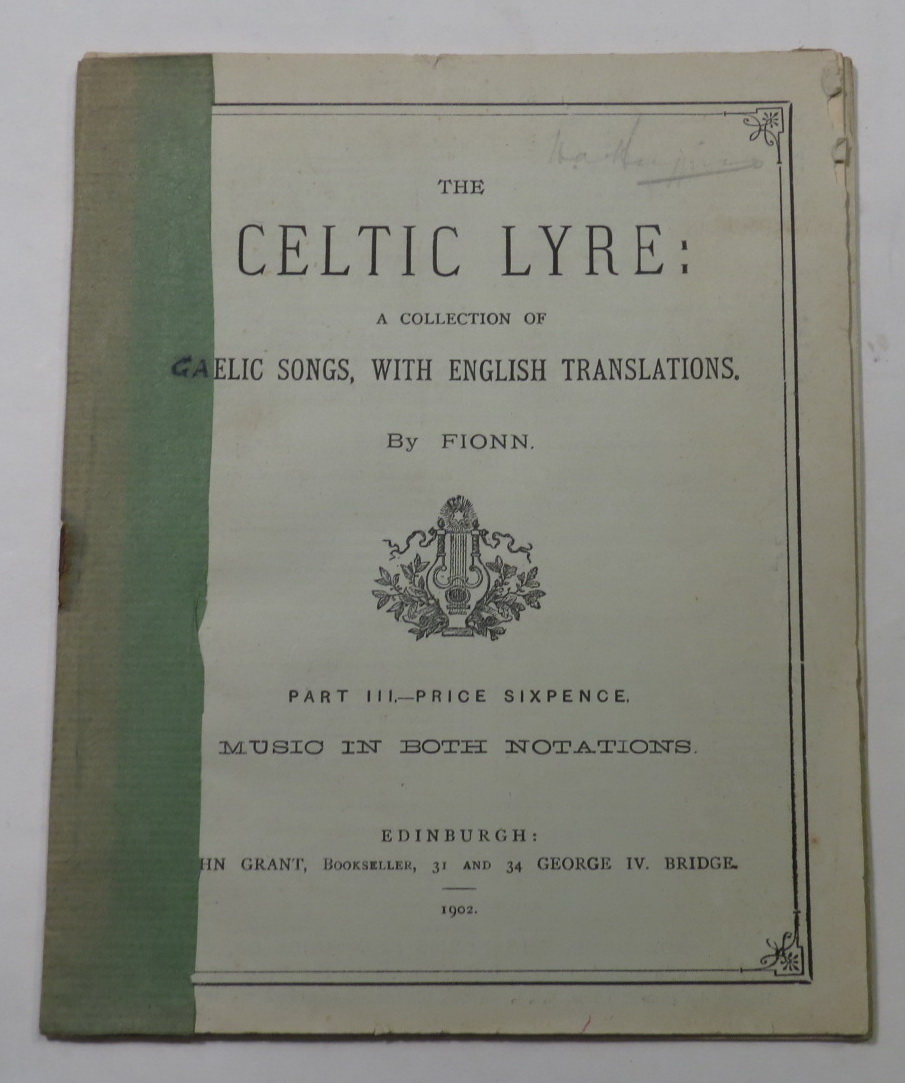 Image for The Celtic Lyre: A Collection Of Gaelic Songs, With English Translations. [Parts III and IV].