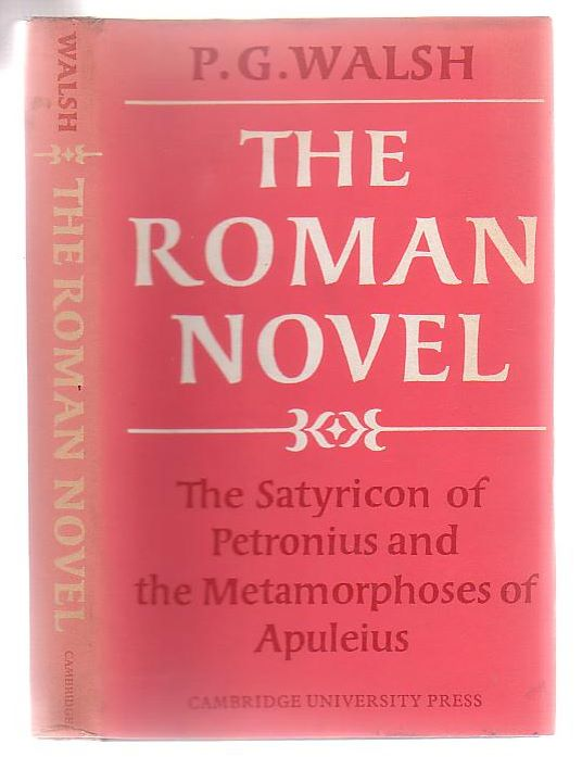 Image for The Roman Novel The 'Satyricon' Of Petronius And The 'Metamophoses' Of Apuleius