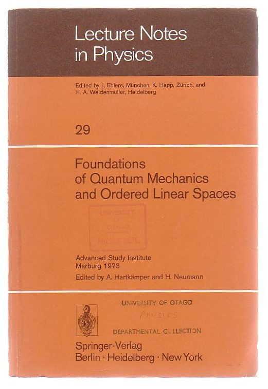 Image for Foundations Of Quantum Mechanics And Ordered Linear Spaces