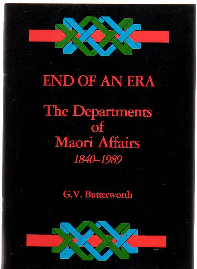 Image for End Of An Era The Departments Of Maori Affairs 1840-1989