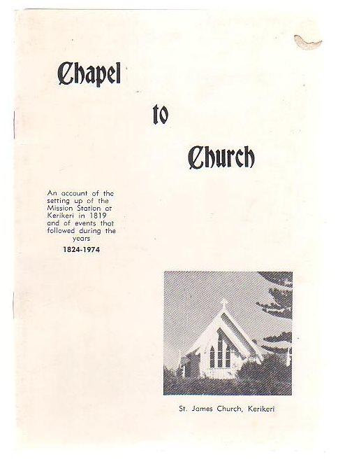Image for Chapel To Church An Account Of The Setting Up Of The Mission Station At Kerikeri in 1819 And Of Events That Followed During The Years 1824 - 1974