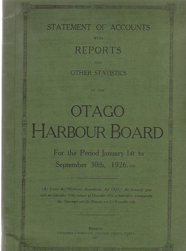 Image for Statement Of Accounts With Reports And Other Statistics Of The Otago Harbour Board For The Period January 1st To September 30th, 1926
