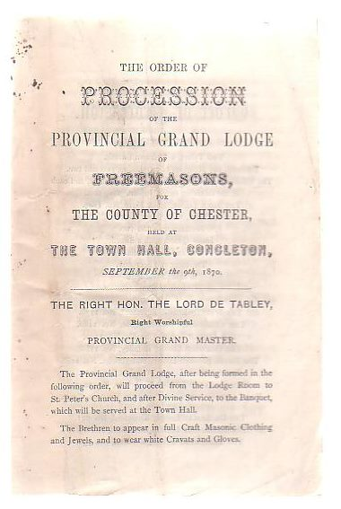 Image for The Order Of Procession Of The Provincial Grand Lodge Of Freemasons, For The County Of Chester, Held At The Town Hall, Concleton, September the 9th, 1870
