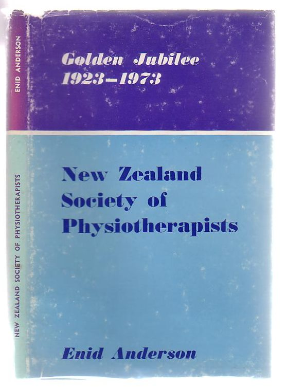 Image for Golden Jubilee History 1923 - 1973 The New Zealand Society Of Physiotherapists