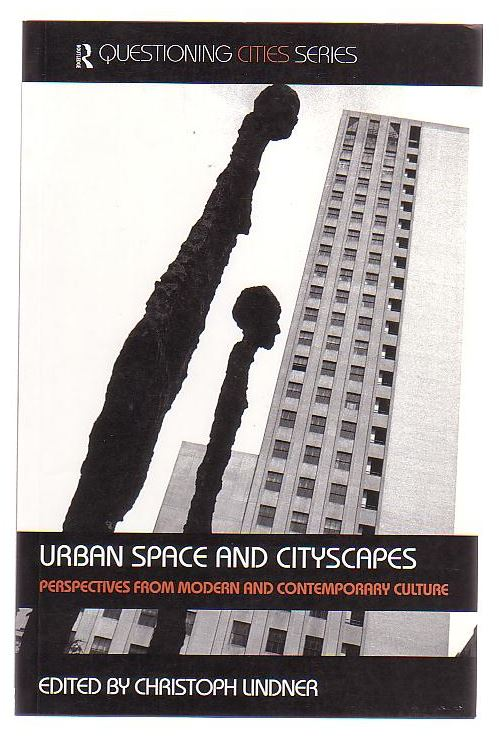Image for Urban Space And Cityscapes Perspectives From Modern And Contemporary Culture