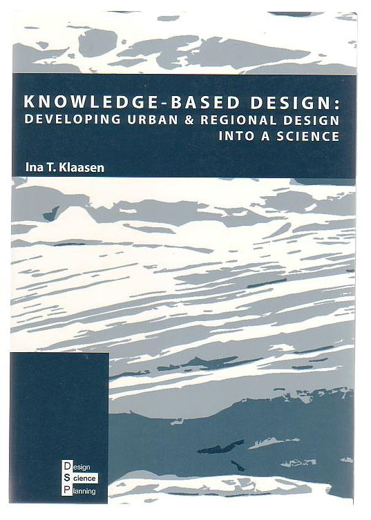 Image for Knowledge-Based Design: Developing Urban & Regional Design Into A Science