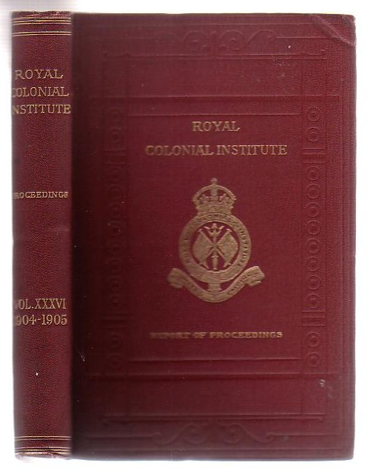 Image for Proceedings Of The Royal Colonial Institute (Volume XXXVI 1904-1905)
